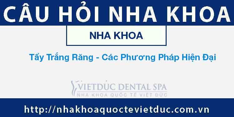 Tẩy Trắng Răng – Các Phương Pháp Hiện Đại