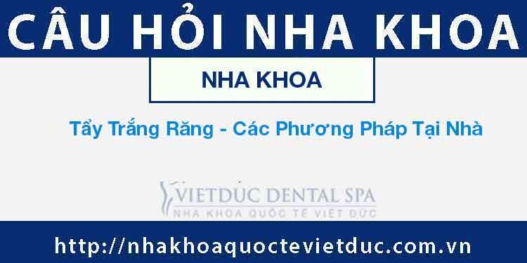 Tẩy Trắng Răng – Các Phương Pháp Tại Nhà